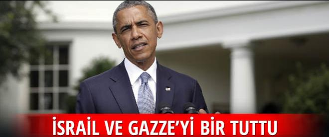 Obama, Gazze ve İsrail'i bir tuttu