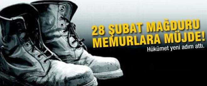 28 Şubat mağduru memurlara mujde!
