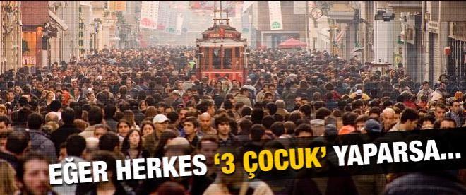 Üç çocukla Türkiye'nin 2050 nüfusu kaç olur?