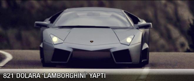 821 dolara 'Lamborghini' yaptı