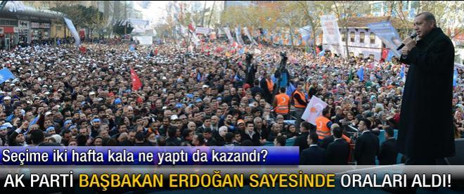 AK Parti Başbakan Erdoğan sayesinde oraları aldı!