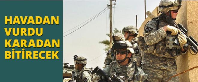 ABD IŞİD'a karşı kara harekatı planlıyor