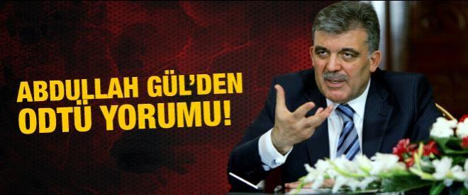 Abdullah Gül'den ODTÜ Yorumu
