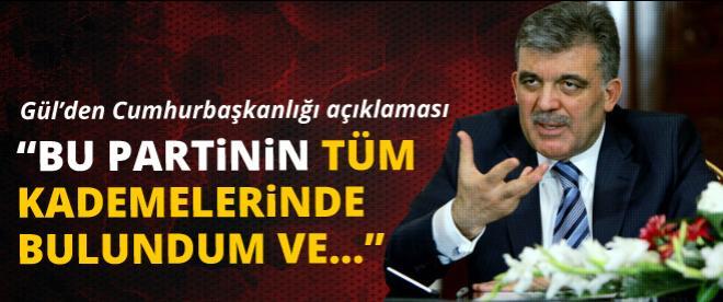 Abdullah Gül'den cumhurbaşkanlığı açıklaması