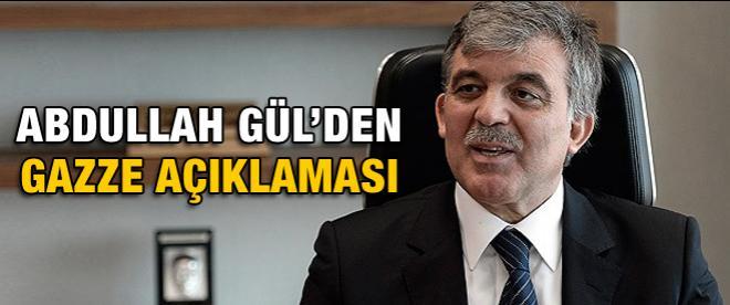 Abdullah Gül'den Gazze açıklaması