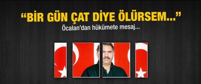 """Öcalan: """"Ben ölürsem süreç ne olacak"""""""
