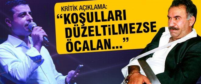 """Demirtaş: """"Öcalan, koşulları düzeltilmezse..."""""""