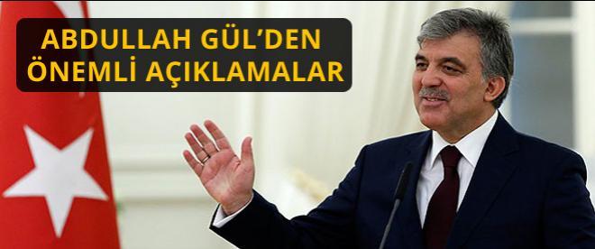 Cumhurbaşkanı Abdullah Gül'den önemli açıklamalar