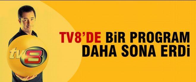 TV8'de bir program daha sona erdi