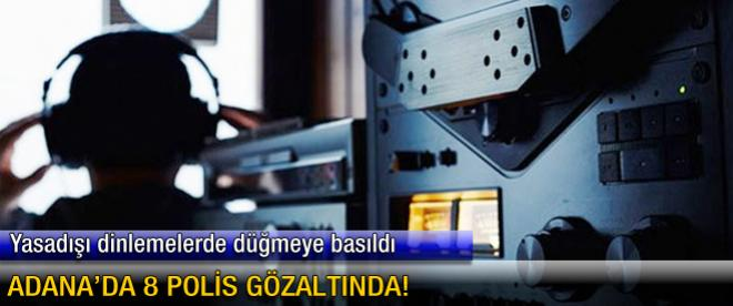 Adana'da dinleme operasyonu