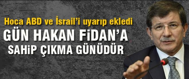 Ahmet Davutoğlu: Hakan Fidan'a sahip çıkmalıyız