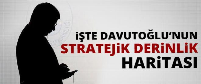 İşte Davutoğlu'nun stratejik derinlik haritası