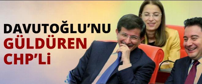 Davutoğlu'nu güldüren CHP'li