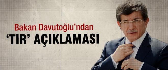 Ahmet Davutoğlu'ndan 'silah dolusu tır' açıklaması