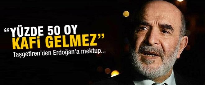 "Erdoğan'a mektup: ""Yüzde 50 oy kafi gelmez"""