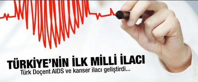 İlk Türk malı kanser ve AIDS ilacı