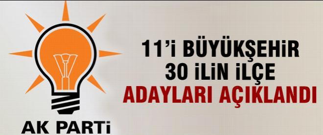 AK Parti 30 ilin ilçe belediye başkan adaylarını açıkladı