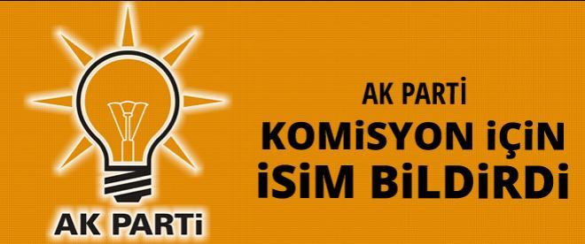 AK Parti komisyon için isim bildirdi