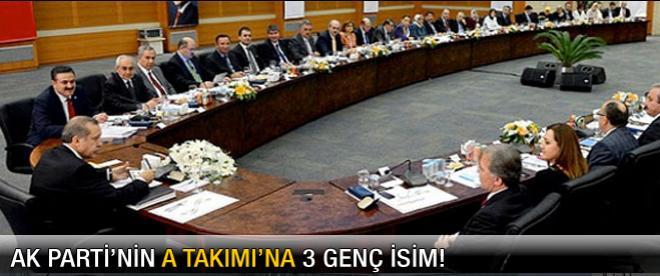 AK Parti'nin A Takımı'na 3 genç isim