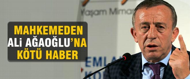 Ali Ağaoğlu'na mahkemeden kötü haber