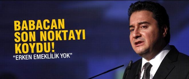 """Babacan: """"Erken emeklilik yok"""""""