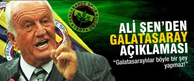 Ali Şen'den bomba Galatasaray açıklaması
