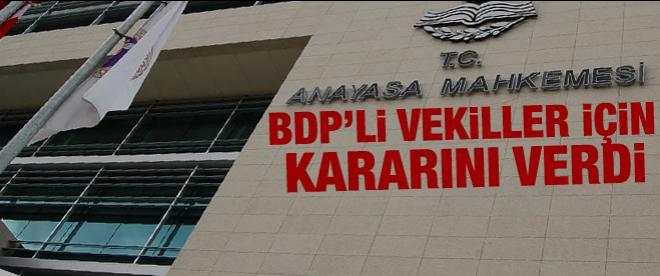 Anayasa Mahkemesi BDP'li vekiller için kararını verdi