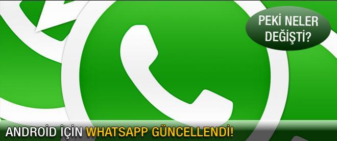 Android için WhatsApp güncellendi! Peki neler değişti?