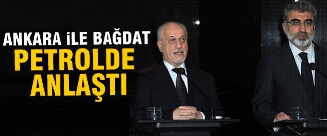 Ankara ile Bağdat petrolde anlaştı