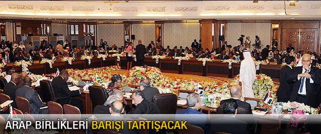 Arap Birlikleri barışı tartışacak