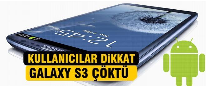 Galaxy S3 çöktü!