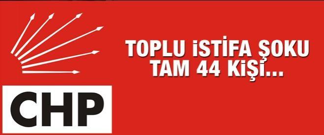 CHP'de toplu istifa şoku, tam 44 kişi...