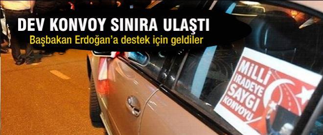 """""""Milli İradeye Saygı Konvoyu"""" sınıra ulaştı"""