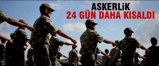 Askerlik 24 gün daha kısaldı