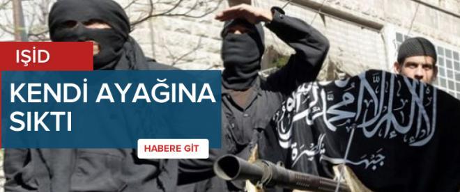 IŞİD kendi ayağına sıktı