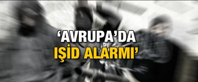 Avrupa ülkelerinde IŞİD alarmı!