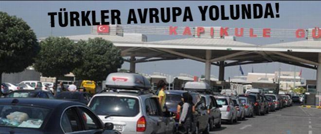 Türkler Avrupa yolunda!