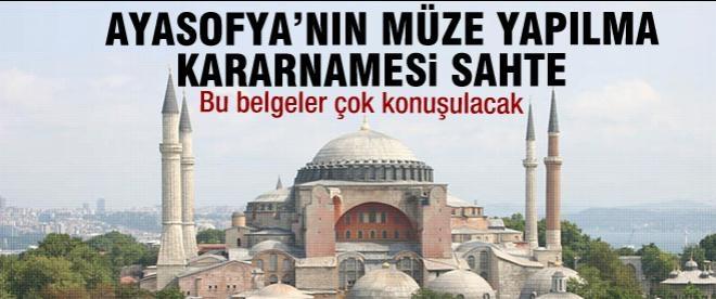 Ayasofya'nın müze yapılma kararnamesi sahte