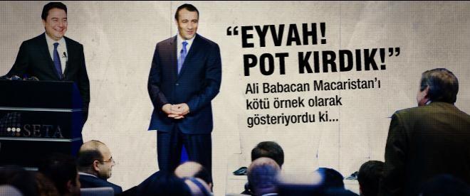 """Babacan: """"Eyvah! Pot kırdık!"""""""