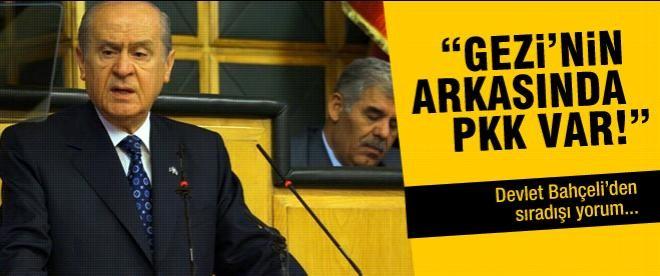 """Bahçeli: """"Gezi'nin arkasında PKK var!"""""""