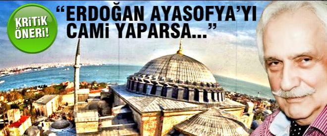 """Bahadıroğlu: """"Erdoğan, Ayasofya'yı cami yaparsa.."""""""