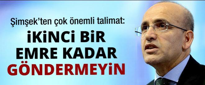 Bakan Şimşek'ten kritik talimat