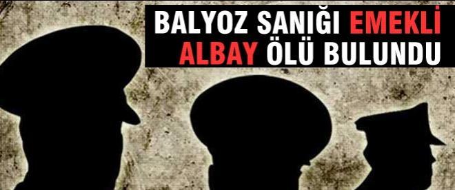 Balyoz sanığı emekli Albay ölü bulundu