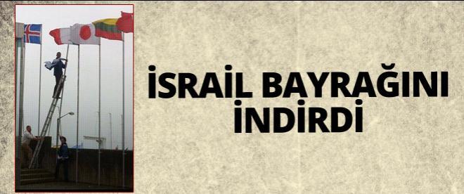 İsrail bayrağını indirdi