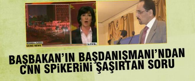 Erdoğan'ın danışmanı CNN'i şaşırttı