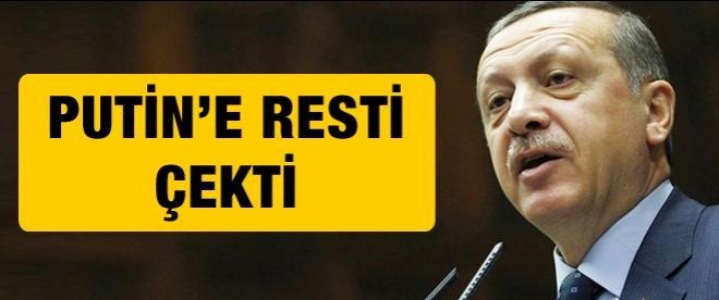 Erdoğan'dan Putin'e rest