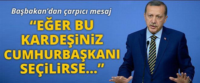 Başbakan Erdoğan: Cumhurbaşkanı seçilirsem...