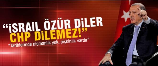 """İsrail özür diler, CHP özür dilemez"""