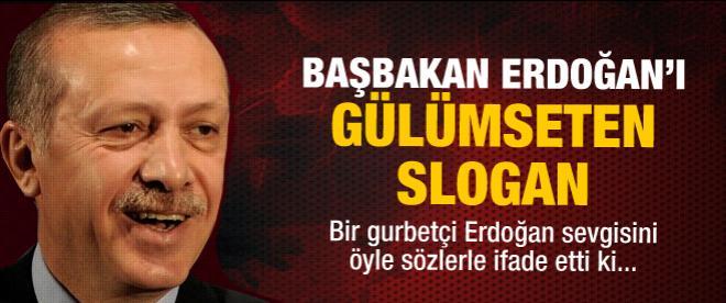 Başbakan Erdoğan'ı gülümseten slogan