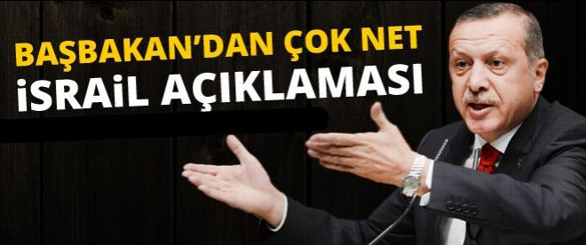 Başbakan Erdoğan'dan çok net İsrail açıklaması